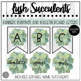 Lush Succulents EDITABLE Mini Buntings Banners and Bulletin Board Letters