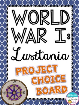 Lusitania: World War I Project Choice Board (WWI, WW1)