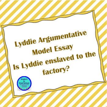 lyddie model essay argumentative is lyddie enslaved by the factory