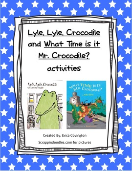 Lyle, Lyle, Crocodile and  What Time is it Mr. Crocodile activities