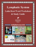 Lymphatic System Latin Root Word Worksheet & Study Guide
