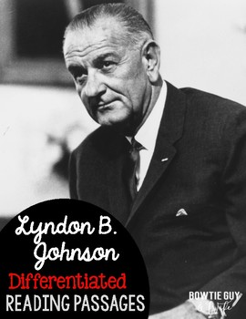 Lyndon B. Johnson Differentiated Reading Passages