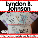 Lyndon B. Johnson : Interactive Notebook Activities