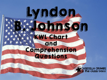 Lyndon B. Johnson KWL Chart and Questions Common Core Aligned