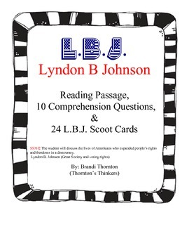 Lyndon B. Johnson Reading Passage, Comprehension Questions & Scoot