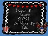 Lyndon B. Johnson Scoot- great for Georgia Milestone!