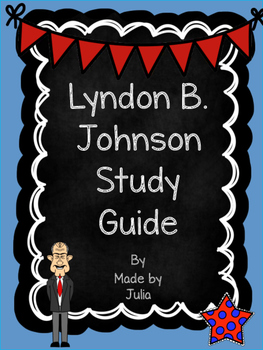 Lyndon B. Johnson Study Guide