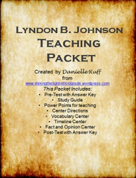 Lyndon B. Johnson Teaching Packet REVAMPED!