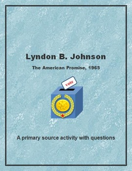 Lyndon B. Johnson:  The American Promise, 1965 Primary Source Lesson