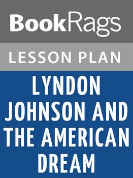 Lyndon Johnson and the American Dream Lesson Plans