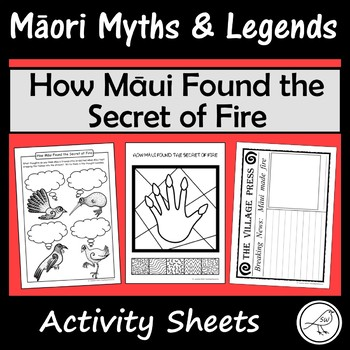 Māori Myths and Legends – How Māui Found the Secret of Fire