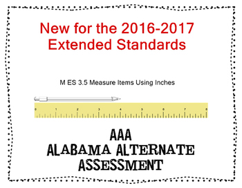 M 3.5 Measure to inches Alabama Alternate Assessment Extended Standards