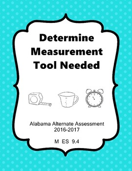 M 9.4 Which Measurement Tool Extended Standard Alabama Alternate Assessment