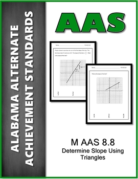 M.AAS.8.8 Identify Slope using Triangle  Alabama Alternate Achievement Standard