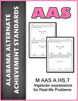 M.AAS.A.HS.7  Algebraic Expressions Alabama Alternate Achievement Standards AAS