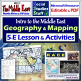 Middle East Intro to Geography 5-E Lesson & Map Challenge Activity