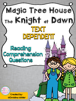 Magic Tree House #2 Knight at Dawn Text Dependent Comprehe