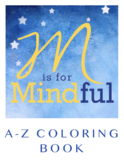 M is for Mindful: A-Z Coloring Book