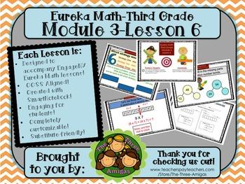 M3L06 Eureka Math-Third Grade: Module 3-Lesson 6 SmartBoard Lesson