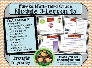 M3L15 Eureka Math-Third Grade: Module 3 Lesson 15 SmartBoard Lesson