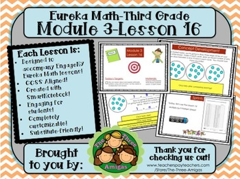 M3L16 Eureka Math-Third Grade: Module 3 Lesson 16 SmartBoard Lesson