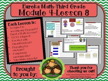 M4L08 Eureka Math-Third Grade: Module 4-Lesson 8 SmartBoard Lesson