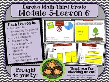 M5L06 Eureka Math - Third Grade: Module 5-Lesson 6 Smartboard Lesson