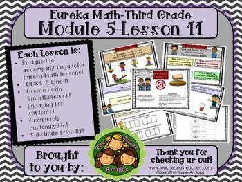 M5L11 Eureka Math - Third Grade: Module 5-Lesson 11 Smartb