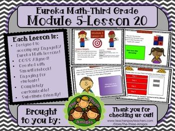 M5L20 Eureka Math - Third Grade: Module 5-Lesson 20 Smartboard Lesson