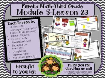 M5L23 Eureka Math - Third Grade: Module 5-Lesson 23 Smartboard Lesson