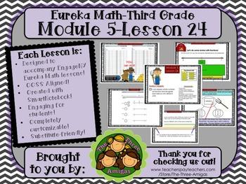 M5L24 Eureka Math - Third Grade: Module 5-Lesson 24 Smartb