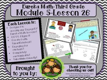 M5L26 Eureka Math - Third Grade: Module 5-Lesson 26 Smartboard Lesson
