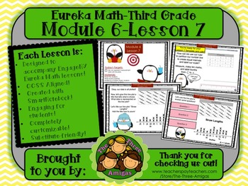 M6L07 Eureka Math - Third Grade: Module 6-Lesson 7 Smartboard Lesson