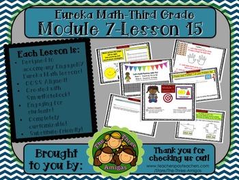M7L15 Eureka Math-Third Grade: Module 7-Lesson 15 SmartBoard Lesson