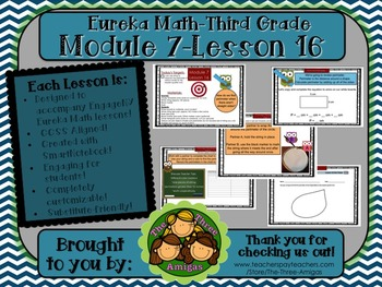 M7L16 Eureka Math-Third Grade: Module 7-Lesson 16 SmartBoa