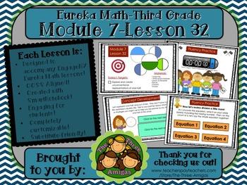 M7L32 Eureka Math-Third Grade: Module 7-Lesson 32 SmartBoard Lesson