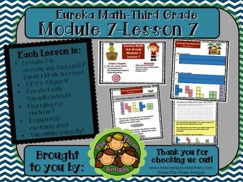M7L7 Eureka Math-Third Grade: Module 7-Lesson 7 SmartBoard Lesson