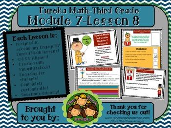 M7L8 Eureka Math-Third Grade: Module 7-Lesson 8 SmartBoard Lesson