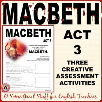 MACBETH Act 3 Four Differentiated Creative Activities to Assess Understanding