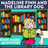 MADELINE FINN AND THE LIBRARY DOG Activities and Read Alou