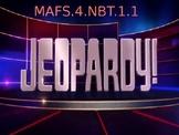 MAFS.4.NBT.1.1. Jeopardy Review