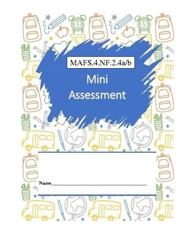 MAFS.4.NF.2.4a & b - 10 Question Assessment (multiple DOK's and FSA item types)