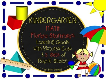 MAFS FLA KINDERGARTEN Math Learning Goals with 2 SETS of RUBRICS & DOK Levels