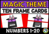 MAGIC THEME MATH ACTIVITIES (TEN FRAMES MATCH UP CARDS: NUMBERS 1 - 20)