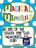 """MAGICAL MEMORIES- An End of the School Year """"Memories"""" Craft"""