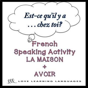 MAISON French Find Someone Who Activity:  Est-ce qu'il y a…chez toi?