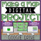 MAKE A MAP IN GOOGLE DRIVE™
