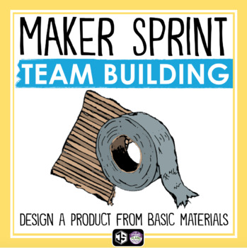 MAKER SPRINT: BACK TO SCHOOL TEAM BUILDING ACTIVITY