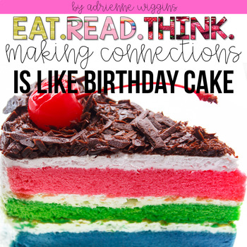 MAKING CONNECTIONS is like Birthday Cake (Eat. Read. Think.)