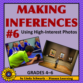 MAKING INFERENCES #6 • USING HIGH-INTEREST PHOTOS